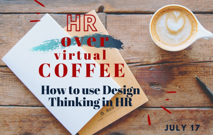 HR over Coffee: How to use Design Thinking in ...
